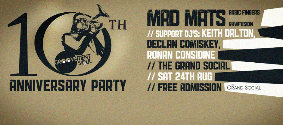 SPECIAL GUEST DJ MAD MATS – GROOVEMENT SOUL 10TH ANNIVERSARY PARTY