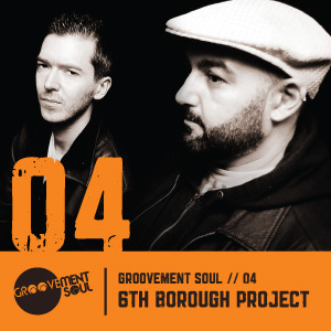 GS4: 6TH BOROUGH PROJECT LIVE @GROOVEMENT SOUL – JUNE 2011