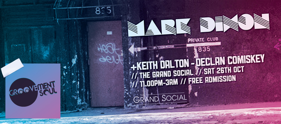 GROOVEMENT SOUL PRESENTS SPECIAL GUEST MARK DIXON (PHUTUREGROOVE)