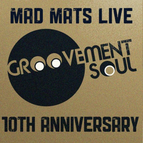 MAD MATS LIVE @ GROOVEMENT SOUL 10TH ANNIVERSARY PARTY – 24TH AUGUST – THE GRAND SOCIAL
