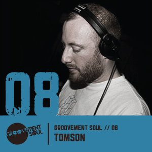 GS8: TOMSON (DEVELOPMENT MUSIC MANCHESTER) – GROOVEMENT SOUL PODCAST – DEC 2011