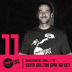 GS11: KEITH DALTON SOUTHPORT WEEKENDER 48 SET – GROOVEMENT SOUL PODCAST – MAY 2012
