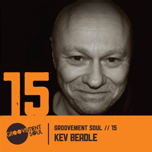 GS15: KEV BEADLE – EXCLUSIVE GROOVEMENT SOUL PODCAST – MARCH 2013