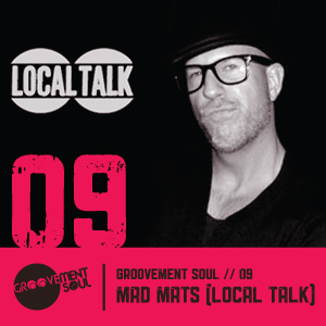 GS9: MAD MATS (LOCAL TALK RECORDS ) INTERVIEW + GROOVEMENT SOUL PODCAST – DEC 2011