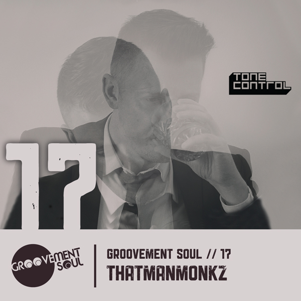 GS17: THATMANMONKZ – GROOVEMENT SOUL EXCLUSIVE PODCAST – JULY 2013