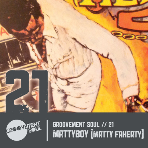 GS:21 GROOVEMENT SOUL PODCAST – MATTYBOY (MATTY FAHERTY)