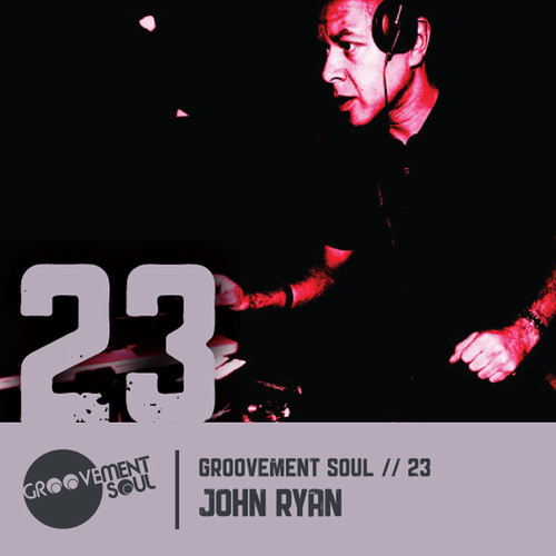 GS:23 GROOVEMENT SOUL PODCAST COMPETITION – INTERNATIONAL WINNER – JOHN RYAN – LIVERPOOL HEIGHTS MIX
