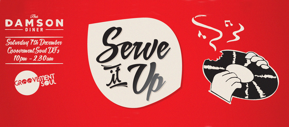SERVE IT UP // DAMSON DINERS CLUB // SAT 7TH DEC // 10PM-LATE