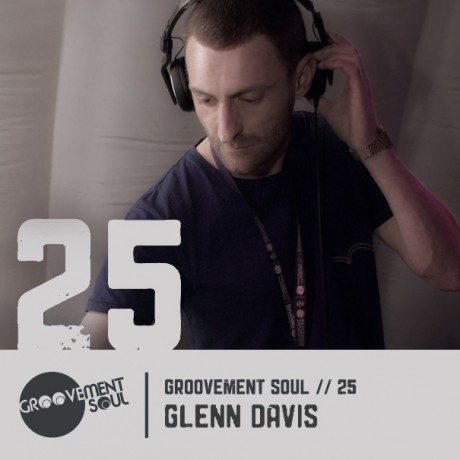GS:25 – GLENN DAVIS – GROOVEMENT SOUL PODCAST