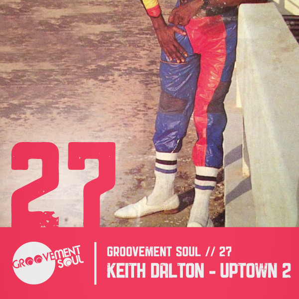 GS:27 KEITH DALTON – UPTOWN 2