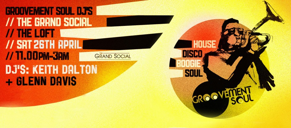GROOVEMENT SOUL // SAT 26TH APRIL  // THE GRAND SOCIAL