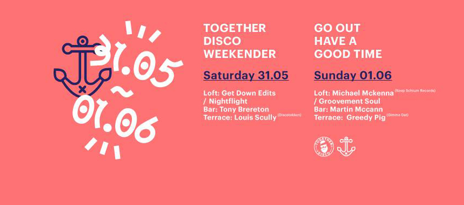 TOGETHER DISCO WEEKENDER WITH GROOVEMENT SOUL + LOTS MORE