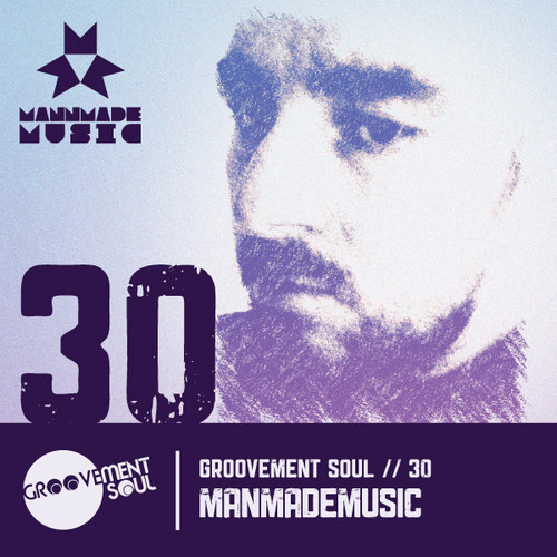 GS:30 – MANMADEMUSIC EXCLUSIVE GROOVEMENT SOUL PODCAST