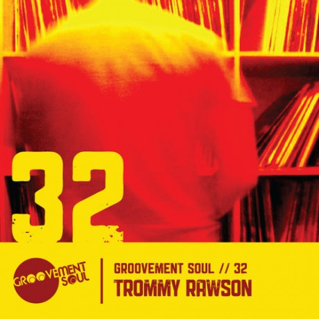 GS:32 TOMMY RAWSON – EXCLUSIVE GROOVEMENT SOUL PODCAST – JULY 2014