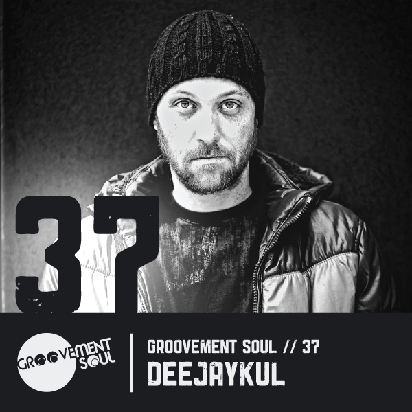 GS37 – DEEJAYKUL (GROOVEMENT SOUL EXCLUSIVE MIX)