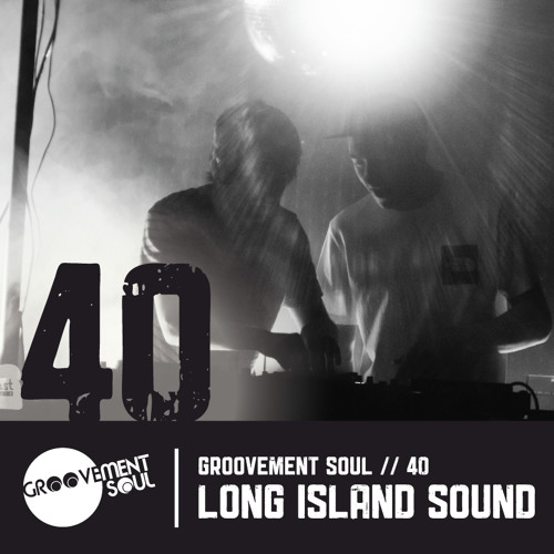 GS40 – LONG ISLAND SOUND (GROOVEMENT SOUL EXCLUSIVE MIX)